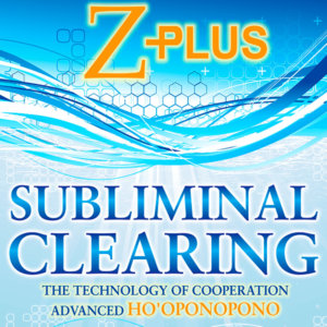 Z+ Ho'oponopono Subliminal Clearing