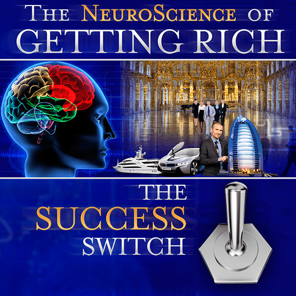 Neuroscience of Getting Rich: The Success Switch